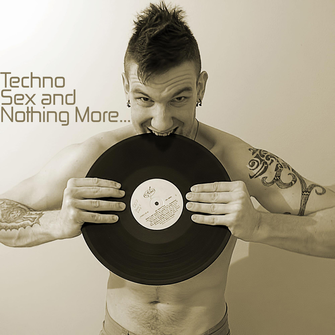 Techno, Sex and Nothing More...